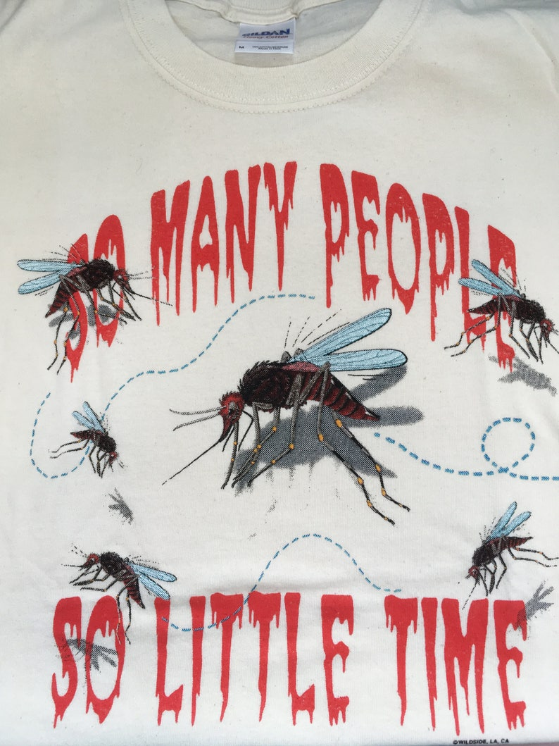 Mosquito t shirt, funny shirt that says-So Many People, So Little Time