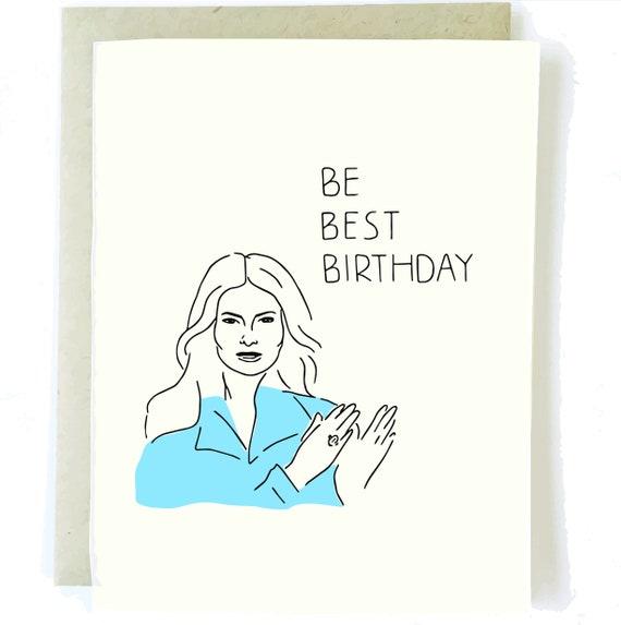 Be Best Birthday Funny Birthday Card Melania Birthday Card Etsy
