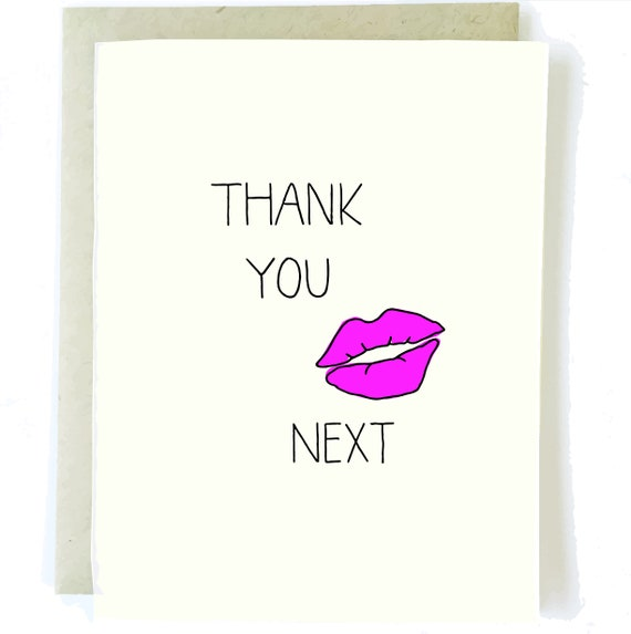Thank You Next Card Funny Thank You Card Funny Birthday Etsy