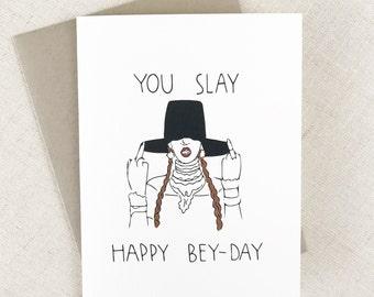 YOU SLAY Happy Bey Day Funny Bey Birthday Card, Card for Girlfriend, Card for Her, Gay Card, Card for Boyfriend, Card for Friend