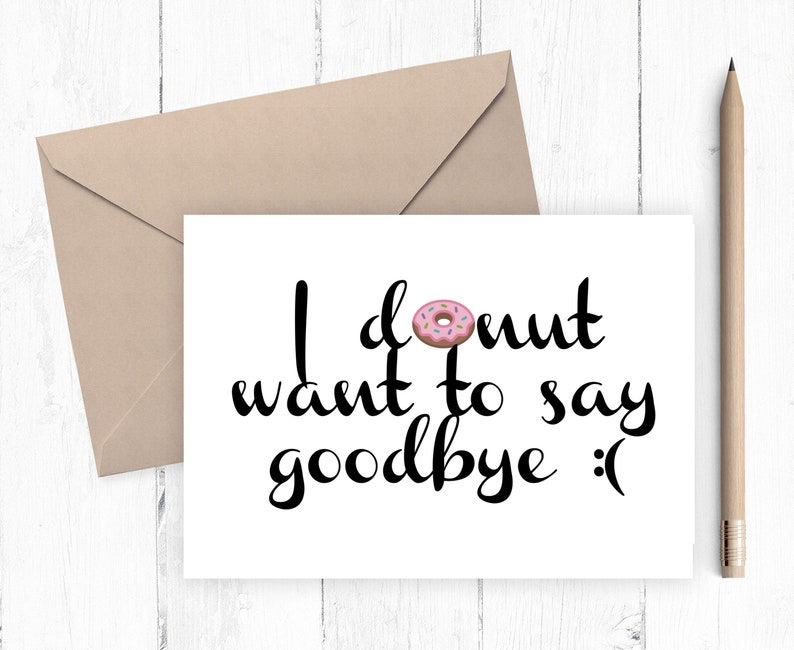graphic relating to Printable Going Away Card named Printable Farewell Card, Printable Goodbye Card - I DONUT have to have towards say goodbye, Fast Down load 5x7 PDF Consists of Envelope Template