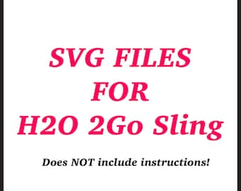 SVG files only for H2O 2Go Sling