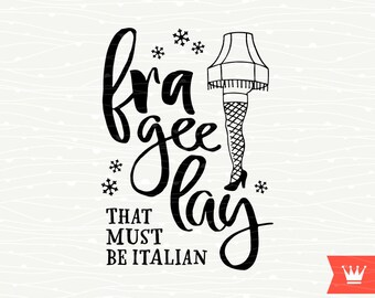 Christmas Story SVG Fra Gee Lay Funny Cutting File Leg Lamp Cricut Explore Silhouette Cameo Machines