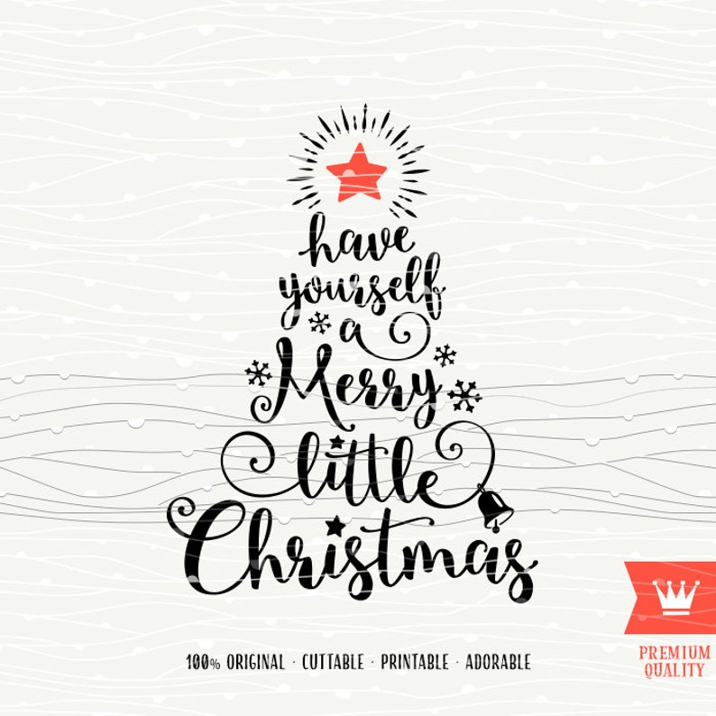 Have Yourself A Merry Little Christmas Svg.A Merry Little Christmas