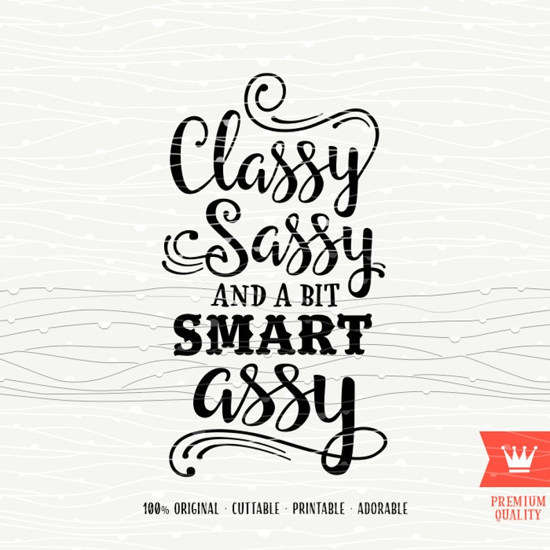 Classy Sassy And A Bit Smart Assy SVG Cutting File SVG Sweet image 0