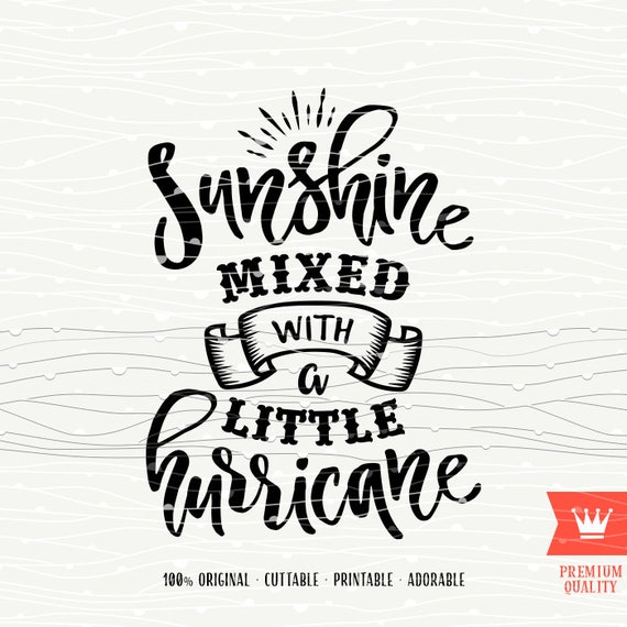 3739702a9e4a2 Sunshine Mixed With A Little Hurricane SVG Cutting File Sweet Southern  Sassy SVG Design Cut File for Cricut Explore SVG, Silhouette Cameo