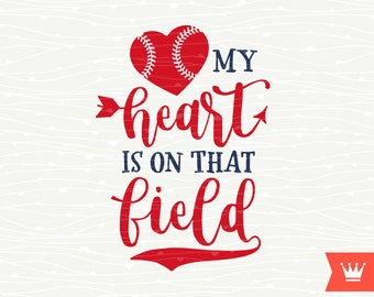 Baseball SVG My Heart Is On That Field Cricut SVG Cutting File - Baseball Mom T-Shirt Heart Cut File for Cricut Explore, Silhouette Cameo