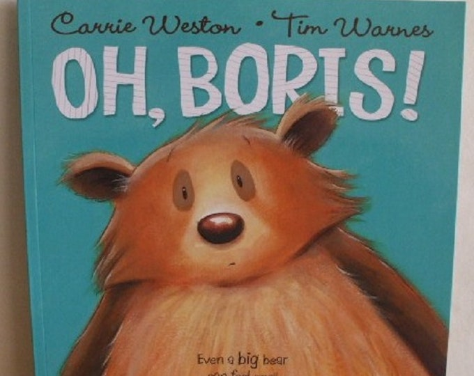 Oh, Boris! by Carrie Weston New Paperback book Childrens Fiction Picture Book Bed time Story Book Starting School Story