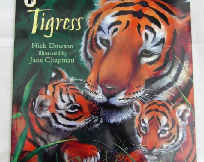 Tigress by Nick Dowson New Paperback book Childrens NON Fiction Picture Book Tiger Lifecycle