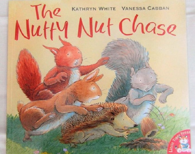 Nutty Nut Chase Kathryn White Autumn Story New Paperback book Childrens Fiction Picture Book Bed time Story Book