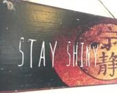 Stay Shiny!!! Firefly ins...