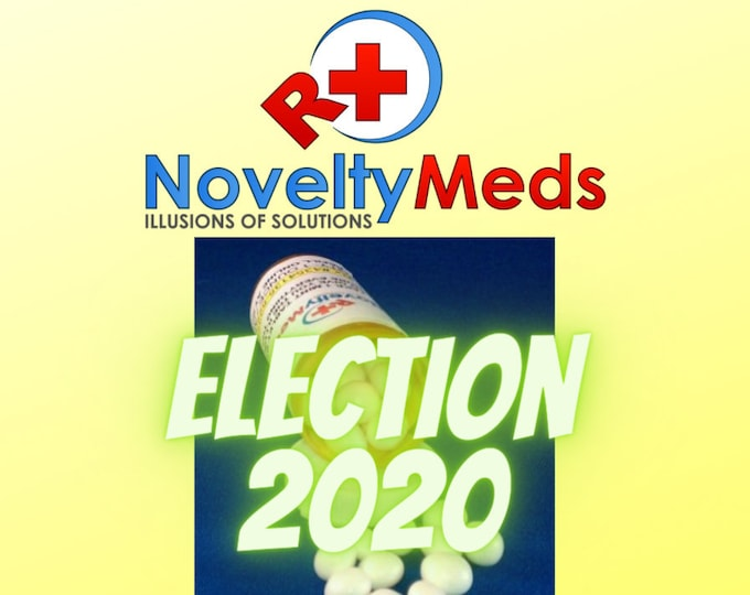 Novelty Meds MINTS (Gag Gift Fake Pills) Rx - ELECTION 2020 SERIES