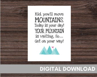 Move mountains print, Kid you'll move mountains, Teacher room decor, Move mountains nursery, Playroom printable, Kids room quote printable,