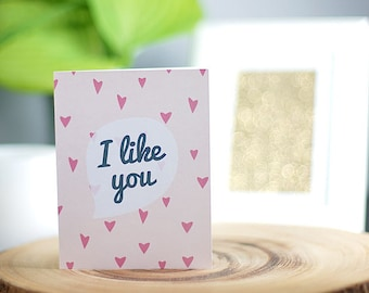 I Like You Greeting Card , Handmade, Blank inside, Black or white envelope,