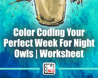 Time Management For Night Owls - Color Coding Your Perfect Week Worksheet | Business Calendar Worksheet, Printable Planner, Weekly Planner
