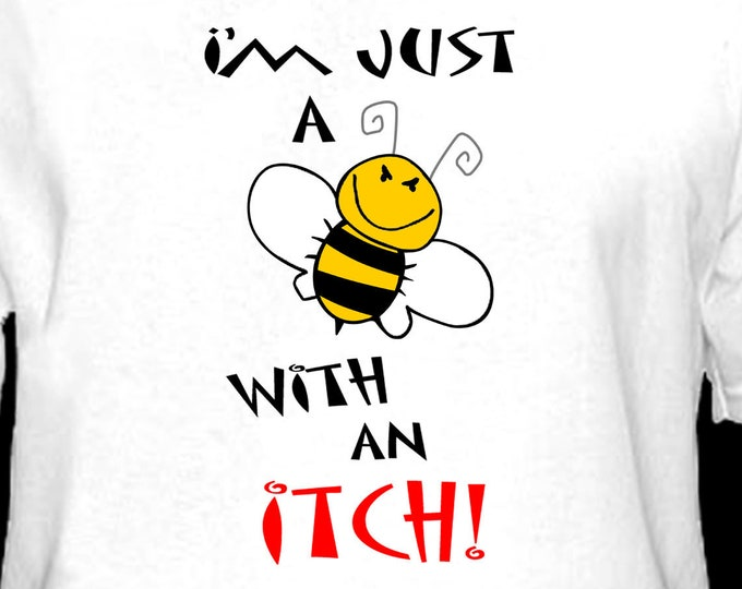 Bee with itch Cool Sarcastic Graphic Gift Idea Adult Novelty Humor Funny TShirt!