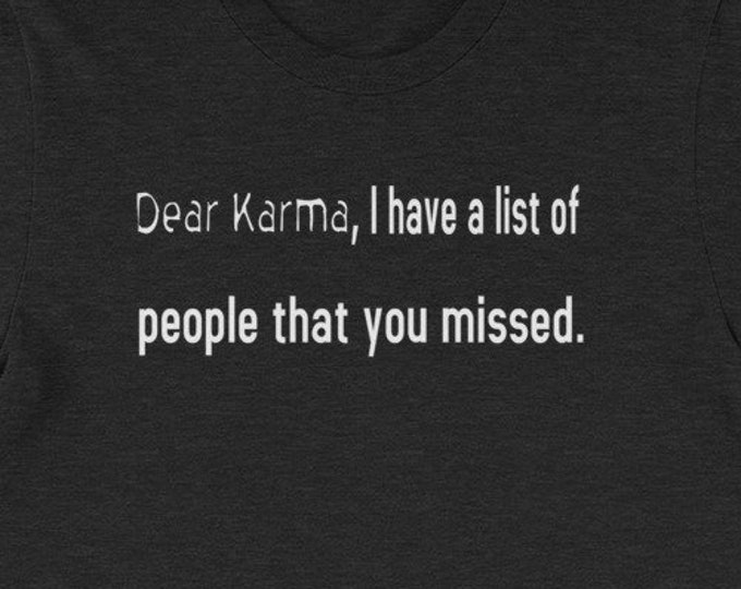 Dear Karma, I have a a list of people you missed funny adult humor gift tshirt