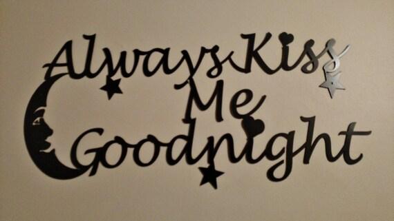 Always Kiss Me Goodnight Stencil Art, Metal Art, Wall Art, Plasma Cut Metal, Home Decor, Bedroom Decor, Sign, Wall Decor