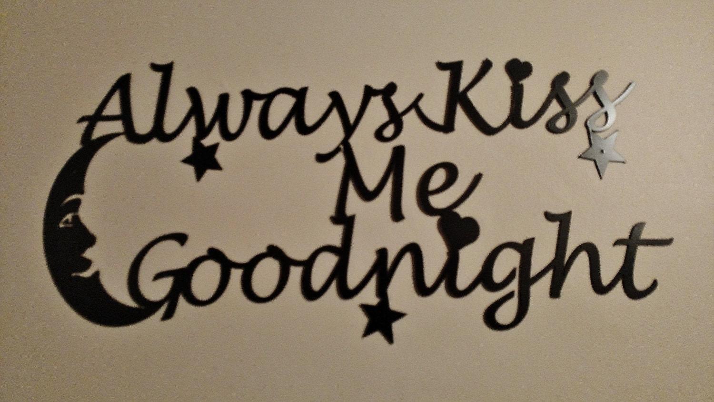 Always Kiss Me Goodnight Stencil Art Metal Art Wall Art Plasma