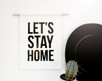 Let's Stay Home - Canvas Banner