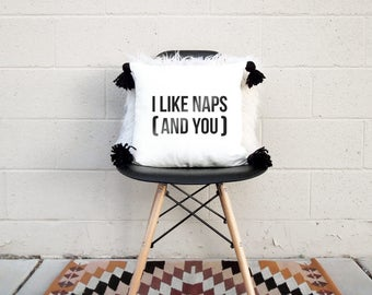 I Like Naps (and You) - Pillow Cover with Boho Tassels