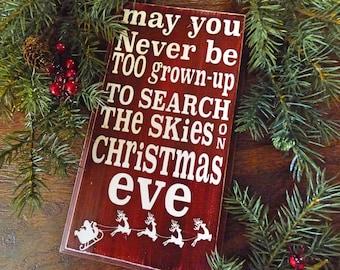 May You Never Be Too Grown Up To Search The Skies On Christmas Eve - Christmas Sign - Santa Sign - Holiday Sign - Christmas Decor - Wall Art