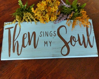 Then Sings My Soul - Christian Sign - Christian Hymn- How Great Thou Art - Christian Hymn Sign - Pastor Gift - How Great Thou Art Sign