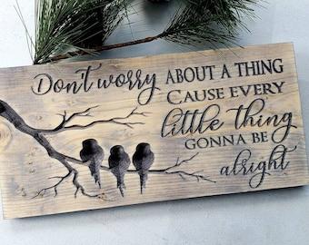 Bob Marley Three Little Birds Wood Sign, Song Lyric, Inspirational Wall Plaque, Best Friend Gift, Housewarming Gift, Wedding Gift, Birthday