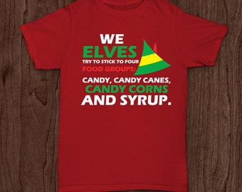 9215d2b13 Elves food groups Christmas shirt funny t-shirt tee tshirt family holiday shirt  elf elves kid's infant's youth holiday tee shirt elf shirt