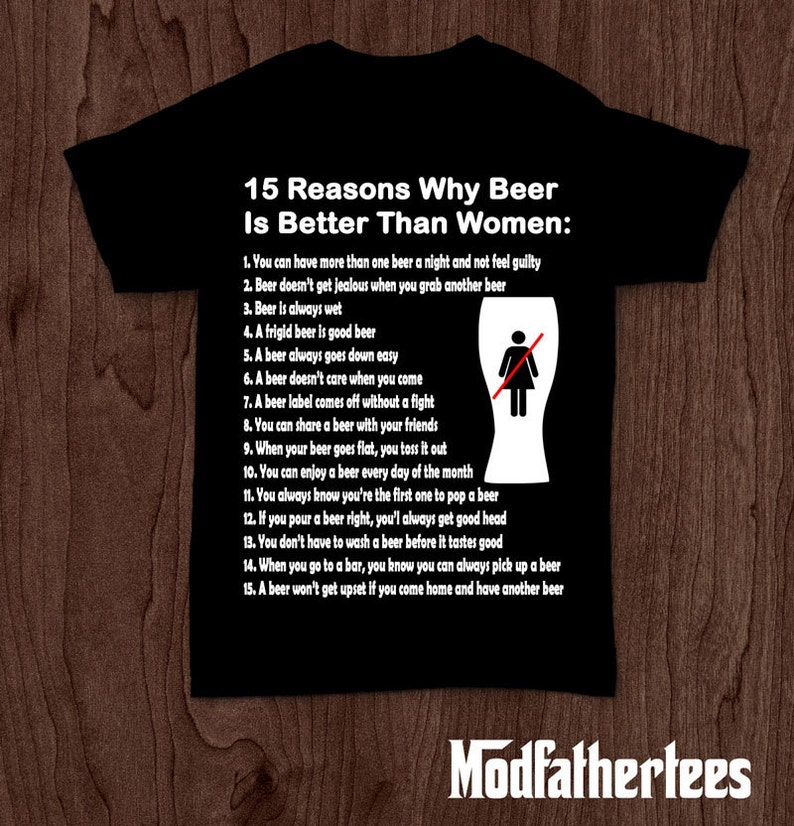 daf1c9924 15 reasons why beer is better than women funny t-shirt tee   Etsy