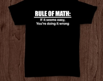 Rule of math funny t-shirt tee shirt tshirt Christmas father father's day engineer engineering science math physics mens cool nerd geek