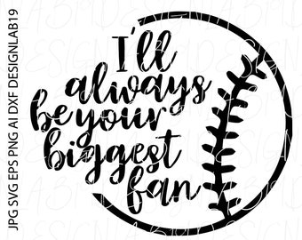 ill always be your biggest fan baseball softball tee ball little league game coach team strike bat glove helmet ball foul swing steal strike