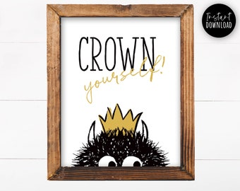 Wild Thing Decor | Crown Yourself Printable | Wild Things Birthday | Wild Things Printable Poster | Birthday Decor | Instant Download