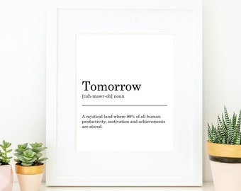Tomorrow Definition Print. Printable Art, Wall Decor, Black & White Typography, Monochrome, Minimalist, Funny Gift, Funny Art, Instant Print