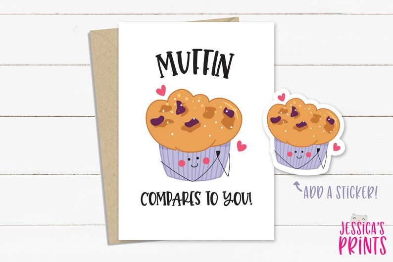 Love You Card Cute Friend Card Muffin Compares to You Food Pun Card Best Friend Birthday Card Muffin Card Mothers Day Card