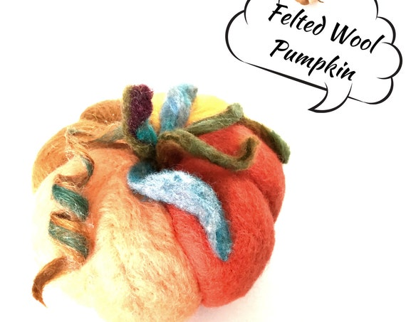 Large Felt Pumpkin - Housewarming Gift - Multi Coloured Pumpkin Table Decor - Fruit Bowl Decor - Felted Wool Sculpture - Hostess Gift