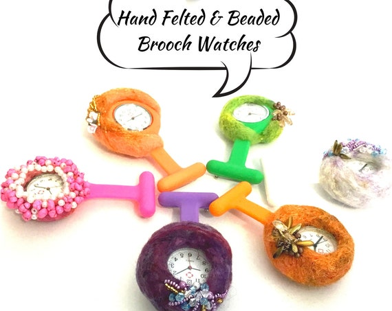 Hand Felted Watch Brooches - Beaded Brooch Watches - Mothers Day Gift - Sweetheart Gift