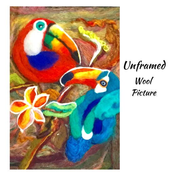 Toucan Painting - Colourful Wool Picture - Tropical Birds Wool Painting - Needle Felted Art - Unframed Wool Picture - Colourful Wall Decor