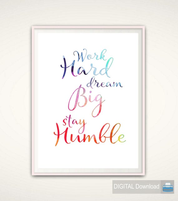 Stay Humble Work Hard Dream Big Stay Humble Printable Etsy