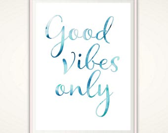 Good Vibes Only Print - Good Vibes Only Wall Art, Good Vibes Only PRINTABLE Quote, Good Vibes Only Poster, Inspirational Quote, Motivational
