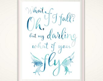 What If I Fall, Oh My Darling What If You Fly - Erin Hanson, Quote, Print, Nursery Quotes, PRINTABLE Typographic Print, Watercolor Quote