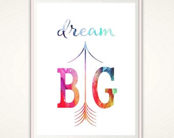 Dream Big Print - Dream Big, Inspirational Quote, Arrow Print, Nursery Wall Art, PRINTABLE Quote, Office Prints, Dream Big Nursery, Positive