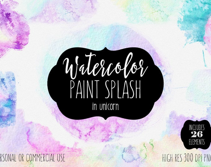 WATERCOLOR PAINT SPLASH Clipart Commercial Use Clip Art Pink Purple Aqua Blue Unicorn Magical Watercolor Texture Swatches Paint Brush Stroke