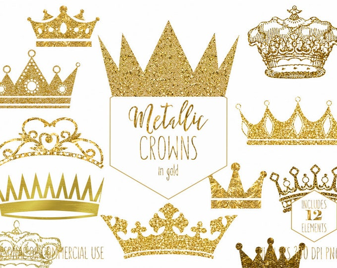 GOLD CROWN CLIPART Commercial Use Clip Art Antique Vintage Crowns Metallic Gold Glitter & Foil Princess Prince King Queen Digital Graphics