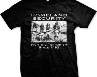 Native American T Shirt Homeland Security Fighting Terrorism Since 1492 e0c0e9818