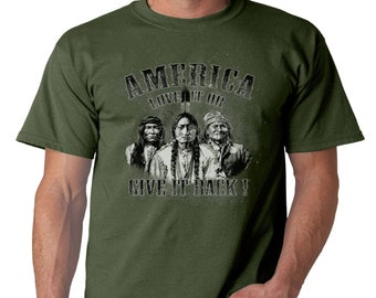 NATIVE AMERICAN T-SHIRT America Love It Or Give It Back Indian Men's Tee