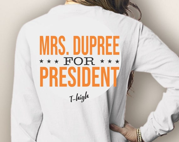 VOTE Mrs. Dupree President!  Comfort Colors Long Sleeve Pocket Tee