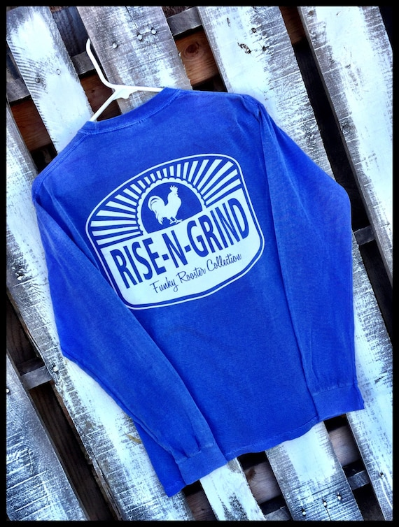 Funky Rooster Collection Rise N' Grind Comfort Colors Long Sleeve Tee -- Soft and Comfortable -- Perfect for leggings wear!