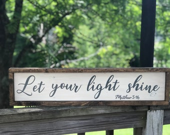 Let your light shine, hand painted wood sign, rustic home decor, Bible verse sign, Matthew 5:16, scripture sign, be the light.