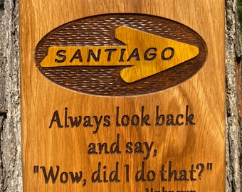 """Camino Sign """"Never look back..."""" #530"""